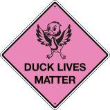 Duck Lives Matter